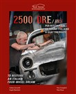 2500 ore per restaurare un sogno italiano a quattro ruote-2500 Hrs to restore an italian four-wheel dream. Ediz. illustrata