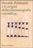 Osvaldo Polimanti e le origini della cinematografia scientifica