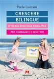 Crescere bilingue. Efficace strategia educativa per insegnanti e genitori