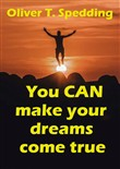 You Can Make Your Dreams Come True
