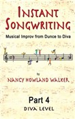 Instant Songwriting: Musical Improv from Dunce to Diva Part 4 (Diva Level)
