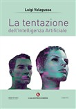 La tentazione dell'Intelligenza Artificiale
