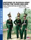 Uniforms of Russian army during the years 1825-1855. Ediz. illustrata. Vol. 10: General major staff, aide de camps & others