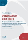 Talitha Kum 2009-2019. Analysis of the structure and activities of the international network of consecrated life against trafficking in persons. A research report