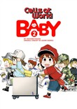Cells at Work: Baby! 2