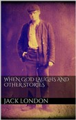 When God Laughs and Other Stories (new classics)