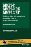 MMPI-2, MMPI-2 RE e MMPI-2 RF. Guida pratica all'uso dei test in ambito clinico e giuridico-peritale