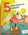 Frittella di re. Una storia in 5 minuti!
