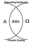 Alpha Kai Omega: Expositing Scripture's Climatic Ending