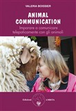 Animal communication. Imparare a comunicare telepaticamente con gli animali