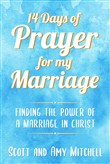14 Days of Prayer for My Marriage: Finding the Power of a Marriage in Christ