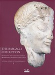 The Bargagli collection. In the civic and collegiate church archaeological museum in Casole d'Elsa. Material howened by the municipality Vol. 1