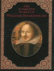 The Complete Works of the Great William Shakespeare