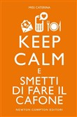 Keep calm e smetti di fare il cafone