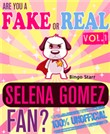 Are You a Fake or Real Selena Gomez Fan? Volume 1: The 100% Unofficial Quiz and Facts Trivia Travel Set Game
