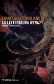 La letteratura weird. Narrare l'impensabile