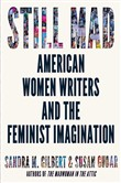 Still Mad: American Women Writers and the Feminist Imagination 1950-2020