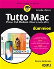 Tutto Mac for dummies. IPhone, iPad, iMac, MacBook, iTunes e molto altro