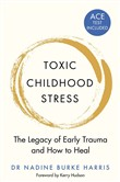 Toxic Childhood Stress