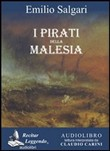 I pirati della Malesia. Audiolibro. CD Audio formato MP3
