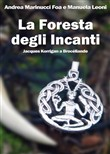 La foresta degli Incanti. Jacques Korrigan a Brocéliande