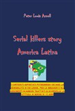 America latina. Serial killers story. Vol. 1