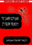 The Ivory City And Its Fairy Princess