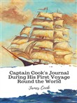 Captain Cook's Journal During His First Voyage Round the World