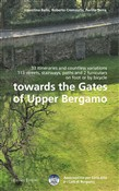 Towards the gates of upper Bergamo. 33 itineraries and countless variations, 113 strets, stairways, paths and 2 funiculars on foot or by bicycle
