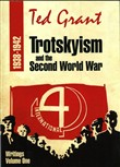 Ted Grant Writings: Volume One – Trotskyism and the Second World War (1938-1942)