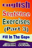 English Sentence Exercises (Part 3): Fill In the Gaps