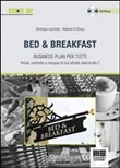 Bed & Breakfast. Business plan per tutti. Con CD-ROM