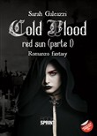 Cold blood. Red Sun. Vol. 1