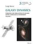 Galaxy dynamics. Formation and virialization of galaxies within cosmological environment. Vol. 1