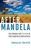 After Mandela: The Struggle for Freedom in Post-Apartheid South Africa