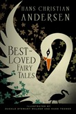 Hans Christian Andersen: Best-Loved Fairy Tales