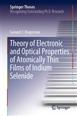 Theory of Electronic and Optical Properties of Atomically Thin Films of Indium Selenide