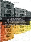 The secrets of the grand canal. Mysteries, anecdotes, and curiosities about the most beautiful boulevardin the world