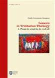 Lessons in trinitarian theology. Vol. 1: From lex orandi to lex credendi