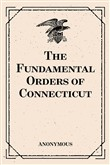 The Fundamental Orders of Connecticut