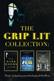 The Grip Lit Collection: The Sisters, Mother, Mother and Dark Rooms
