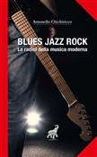 Blues, jazz, rock