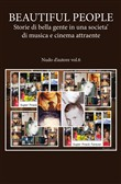 Nudo d'autore 2.0. Vol. 6: Beautiful people: storie di bella gente in una società di musica e cinema attraente
