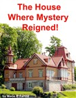The House Where Mystery Reigned!