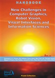 New Challenges in Computer Graphics, Robot Vision, Visual Interfaces and Information Sciences