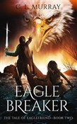 Eaglebreaker (The Tale of Eaglefriend Book 2)