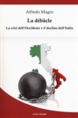 La débacle. La crisi dell'Occidente e il declino dell'Italia