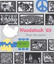 Woodstock '69. Rock revolution