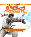 Undisputed Street Fighter: The Art And Innovation Behind The Game-Changing Series