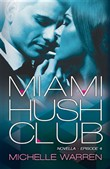 Miami Hush Club:Book 4